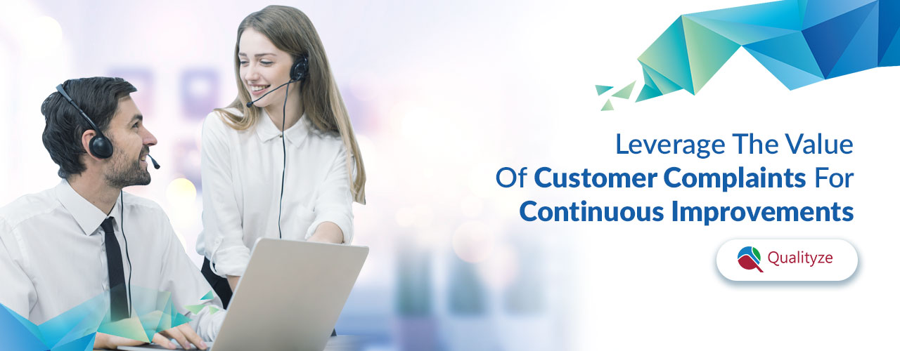 Leverage the value of customer complaints for continuous improvements