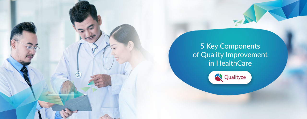 5 Key Components of Quality Improvement in HealthCare