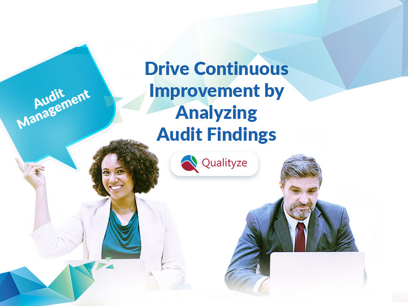 Drive Continuous Improvement by Analyzing Audit Findings