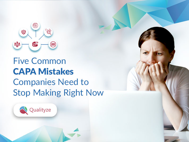 Five Common CAPA Mistakes Companies Need to Stop Making Right Now