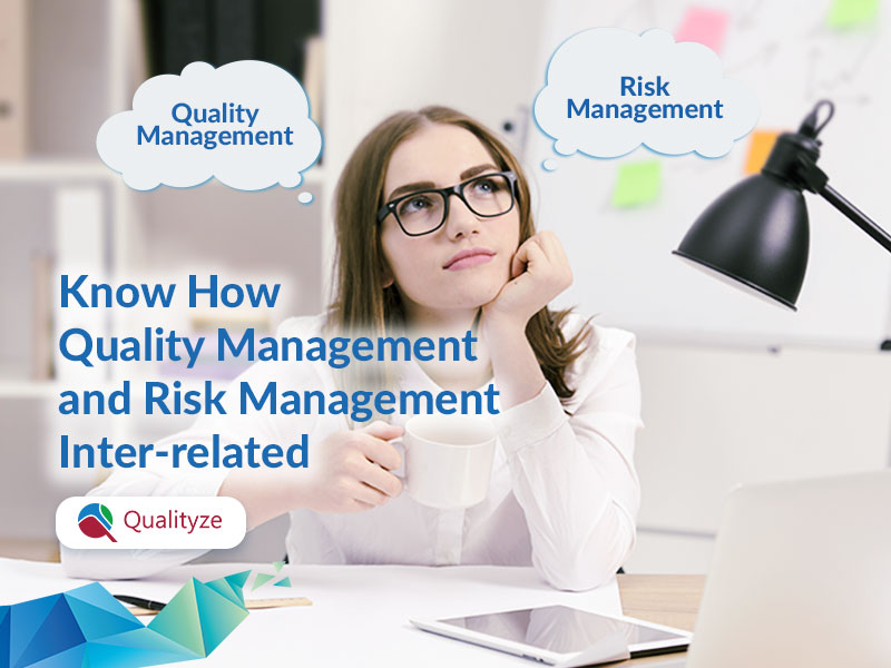 Know How Quality Management and Risk Management Inter-related