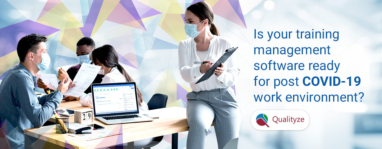 Is your training management software ready for the post-COVID work environment?