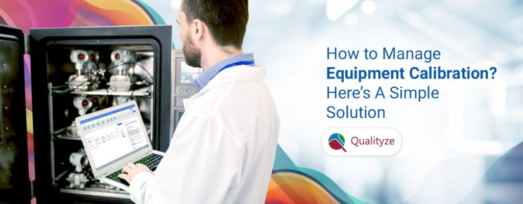 How to Manage Equipment Calibration