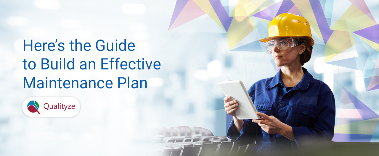 Here's the Guide to Build an Effective Maintenance Plan