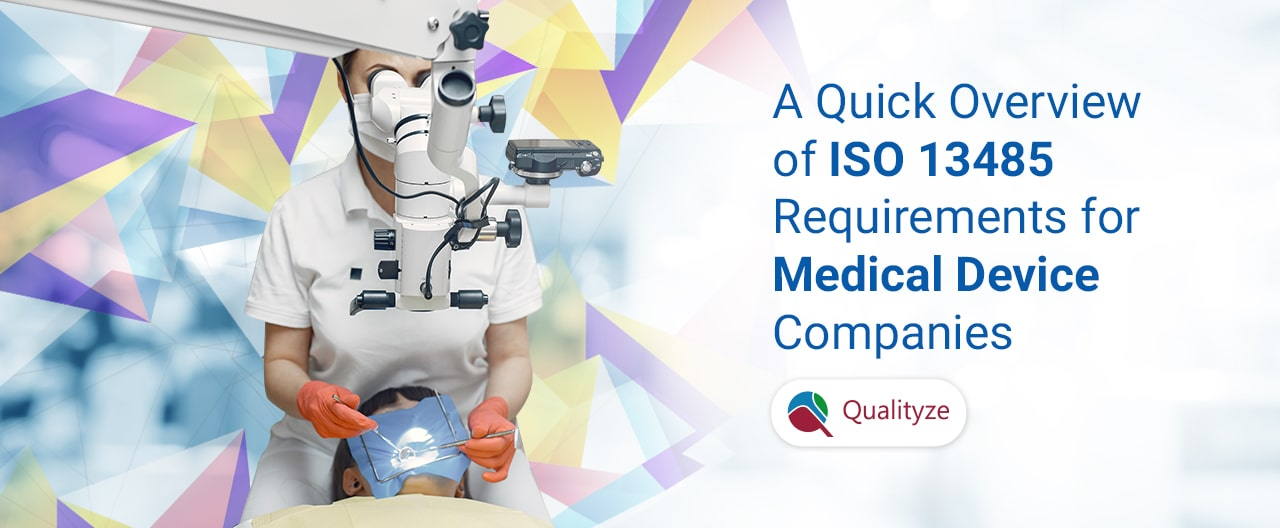 A Quick Overview of ISO 13485 Requirements for Medical Device Companies