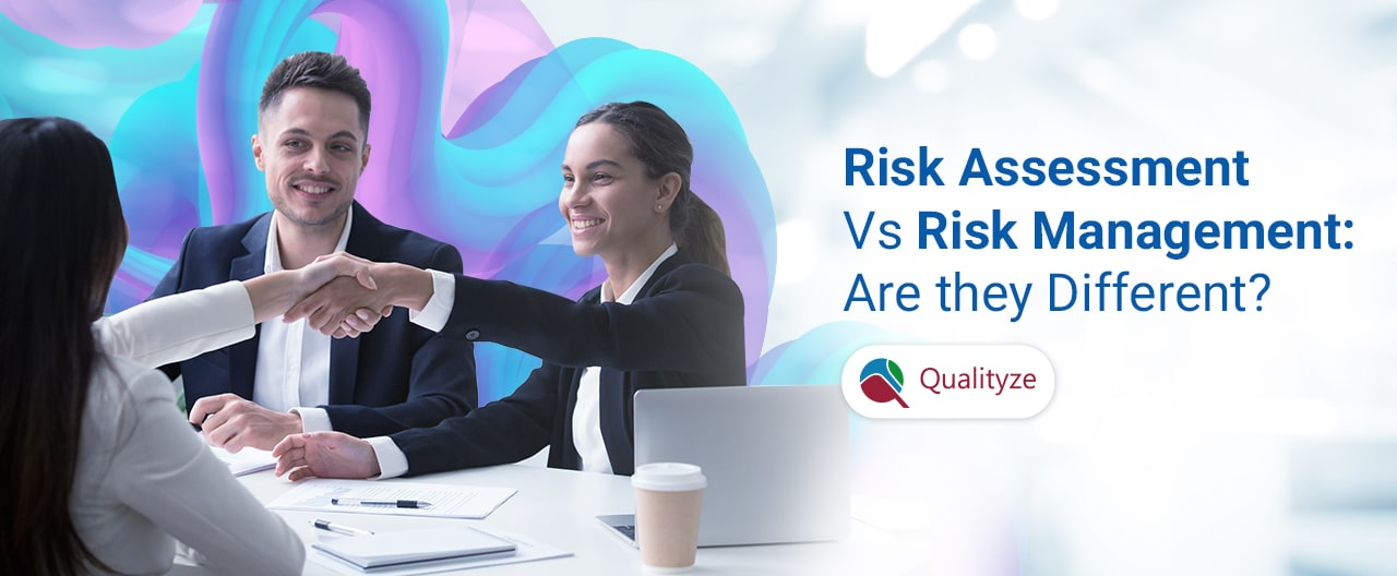 Risk Assessment Vs Risk Management: How Are they Different?