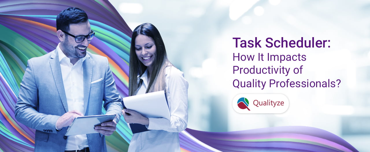 Task Scheduler to improve Productivity of Quality Professionals