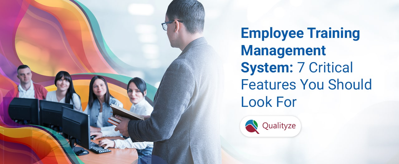 Employee Training Management System: 7 Critical Features you Should Look for