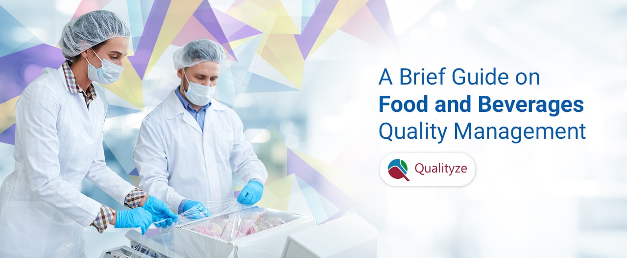 A Brief Guide on Food and Beverages Quality Management