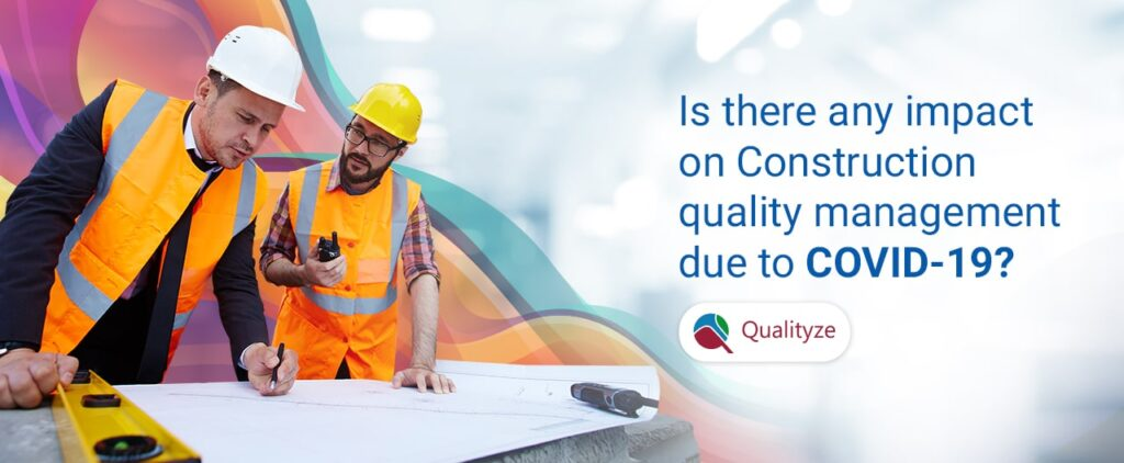 Impact on Construction Quality Management Due to COVID-19
