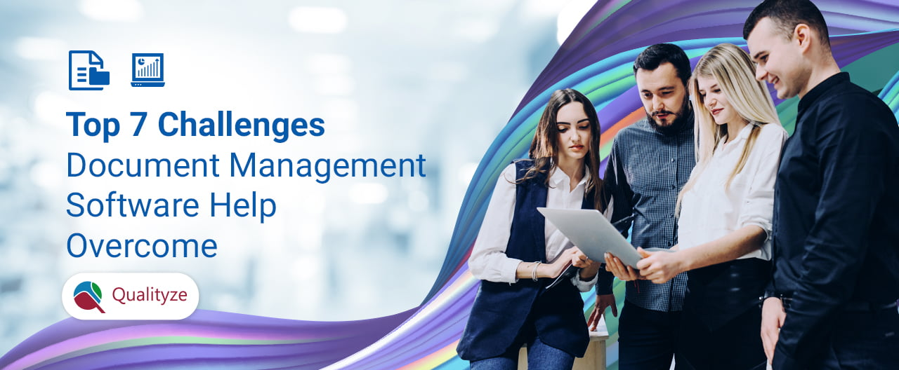 Top 7 Challenges Document Management Software Help Overcome