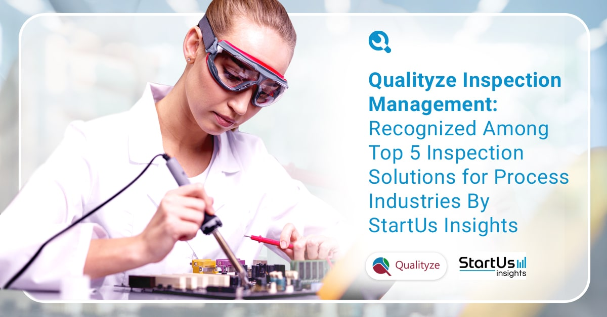 StartUs Insights Recognizes Qualityze Inspection Management Solution Among Top 5 Inspection Solutions for Process Industries