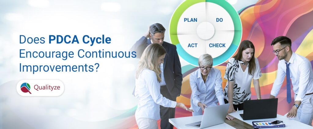 Does PDCA Cycle Encourage Continuous Improvements?