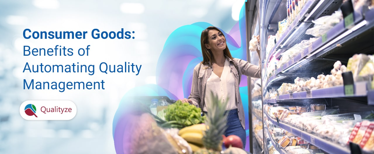 Consumer Goods: Benefits of Automating Quality Management
